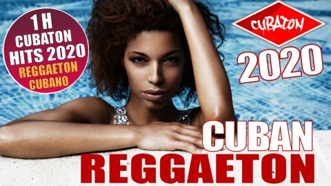 CUBATON 2020 - CUBAN REGGAETON 2020 - 1 H VIDEO HIT MIX - LO MAS...