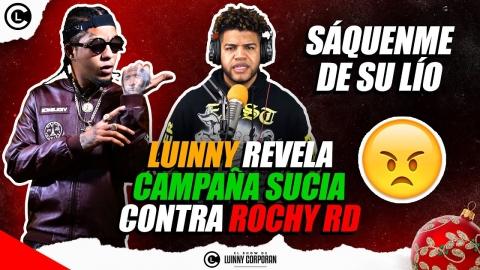 "LUINNY REVELA SUCIA CAMPAÑA EN CONTRA DE ROCHY RD ""NO ME METAN EN..."