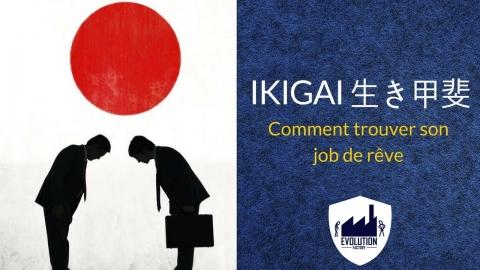 Trouve ton travail de rêve simplement en découvrant ton IKIGAI !
