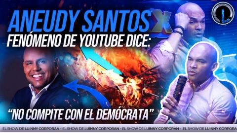 ANEUDY SANTOS EL FENÓMENO DE YOUTUBE CONFIESA EL TRUCO DE SU EXITO!...