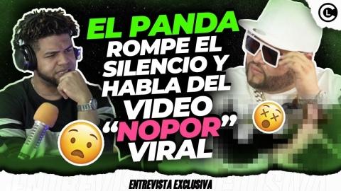 """EL PANDA REVELA LA VERDAD DEL VIDEO """"NOPOR"""" EL PROBLEMA CON..."""