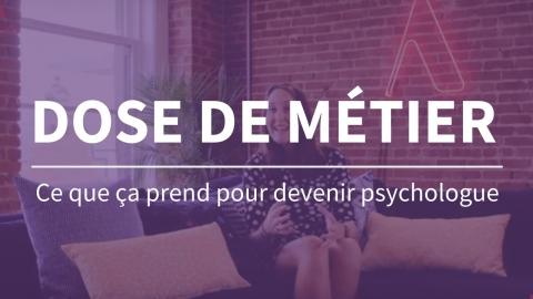 Dose de métier | Psychologue