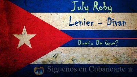 July Roby - Lenier - Divan - Dueño De Que
