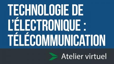 Technologie de l'électronique - Télécommunication - Atelier...