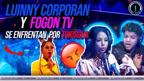 LUINNY CORPORAN Y FOGON TV SE DICEN SUS VERDADES POR LA ARTISTA...