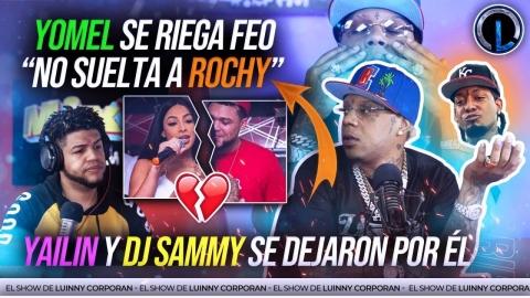 YOMEL EL MELOSO DAO AL DIABL@!! ROCHY RD DEBE PEDIRLE PERDÓN. YAILIN Y DJ SAMMY SE DEJARON POR ÉL