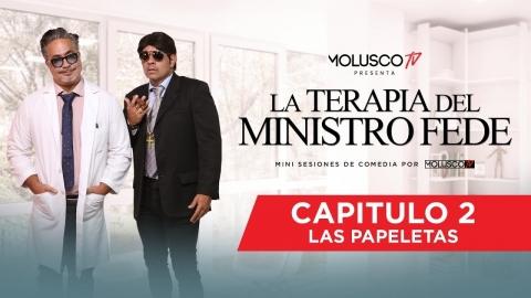 """La Terapia Del Ministro Fede capítulo 2 """"LAS PAPELETAS"""" #MoluscoComedia"""