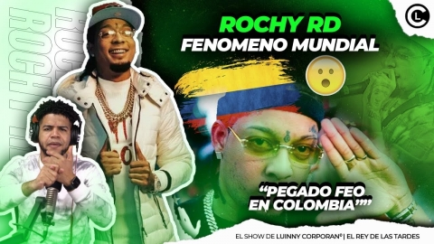 """ROCHY RD EL ARTISTA MÁS PEGADO EN COLOMBIA """"COOPERAS CON LO..."""