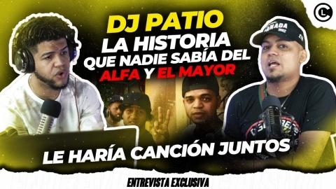 DJ PATIO CONFIESA EL LÍO QUE LE HICIERON EL ALFA...