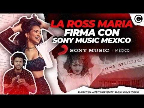 """LA ROSS MARIA FIRMA CONTRATO GRANDE CON SONY MUSIC MEXICO """"LA..."""