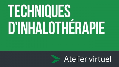Techniques d'inhalothérapie - Atelier d'exploration virtuel