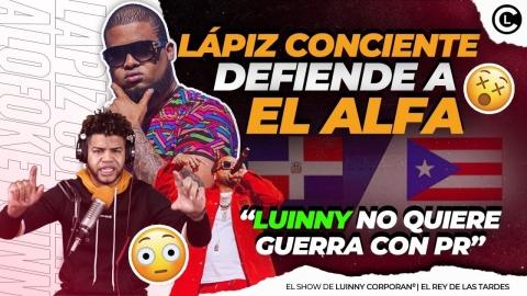"""LAPIZ CONCIENTE SALE EN DEFENSA DEL ALFA """"EL JEFE"""" MANDA FUEGO. LUINNY LLAMA A UNIÓN ENTRE RD Y PR"""