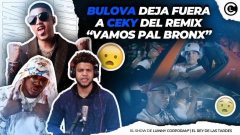 """BULOVA SE LLENA Y SACA A CEKY VICINY DE """"VAMOS PAL BRONX"""" YOMEL,..."""