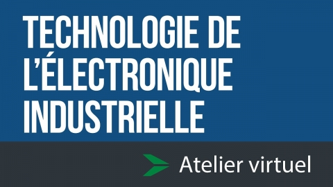 Technologie de l'électronique industrielle - Atelier d'exploration...