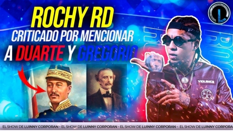 """ROCHY RD CRITICADO POR MENCIONAR A DUARTE Y GREGORIO EN """"ALTA GAMA..."""