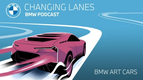 The story behind the legendary BMW Art Cars - Changing Lanes #039. The BMW Podcast.
