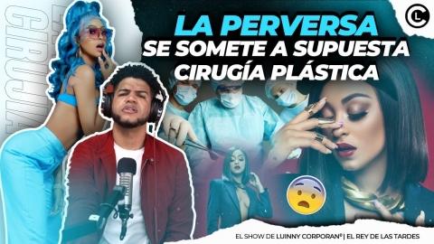 LA PERVERSA SE METE AL QUIRÓFANO PARA UNA CIRUGÍA PLÁSTICA ¿QUE...